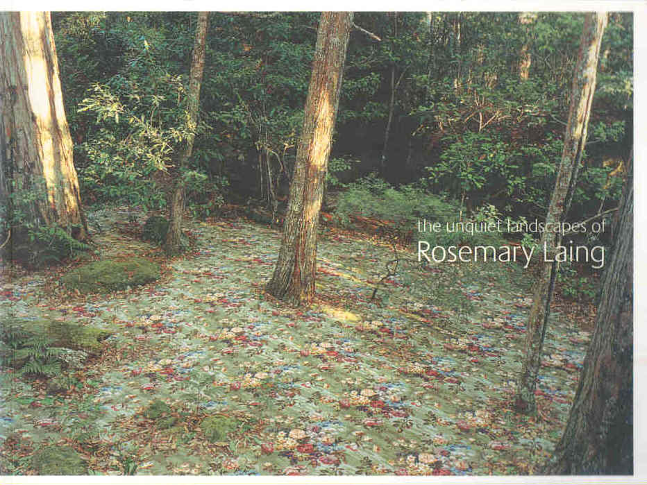 LAING, ROSEMARY - The Unquiet Landscapes of Rosemary Laing