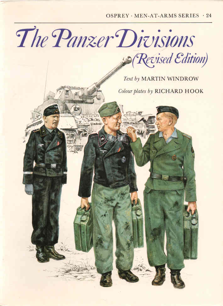WINDROW, MARTIN (RICHARD HOOK, ILLUS.) - The Panzer Divisions (Revised Edition)  Men-at-Arms Series 24