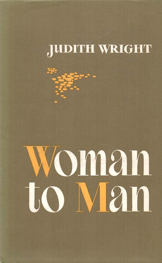 WRIGHT, JUDITH - Woman to Man