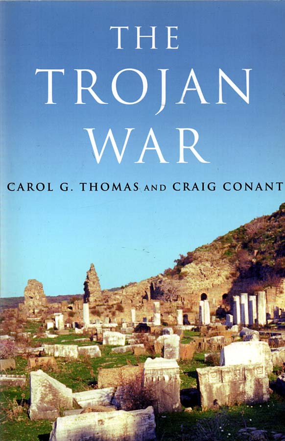 THOMAS, CAROL G., & CRAIG CONANT - The Trojan War