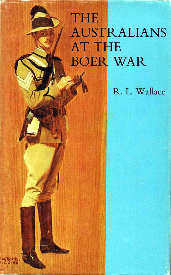 WALLACE, R.L. - The Australians at the Boer War