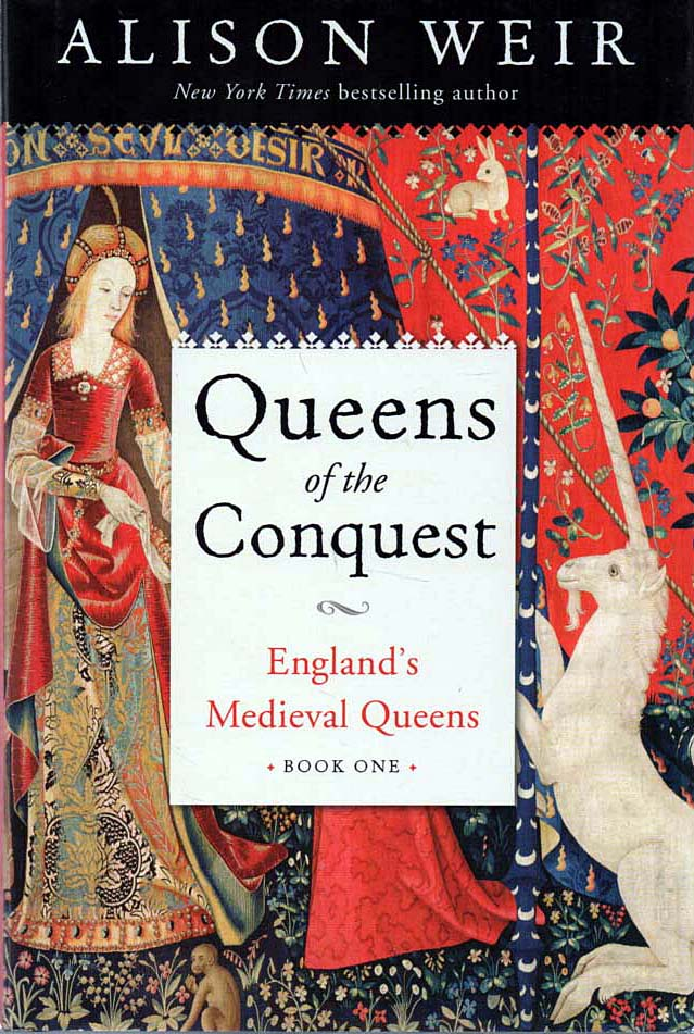 WEIR, ALISON - Queens of the Conquest  England's Medieval Queens - Book One