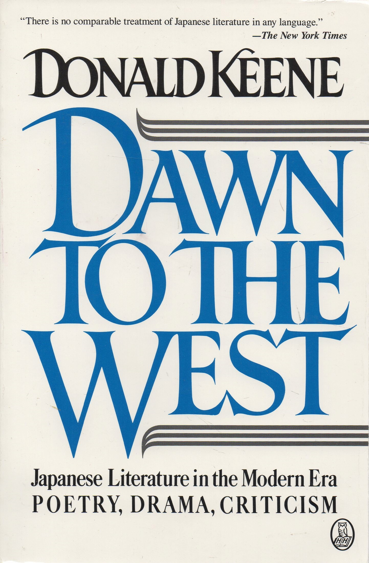 KEENE, DONALD - Dawn to the West - Japanese Literature in the Modern Era  Poetry, Drama, Criticism