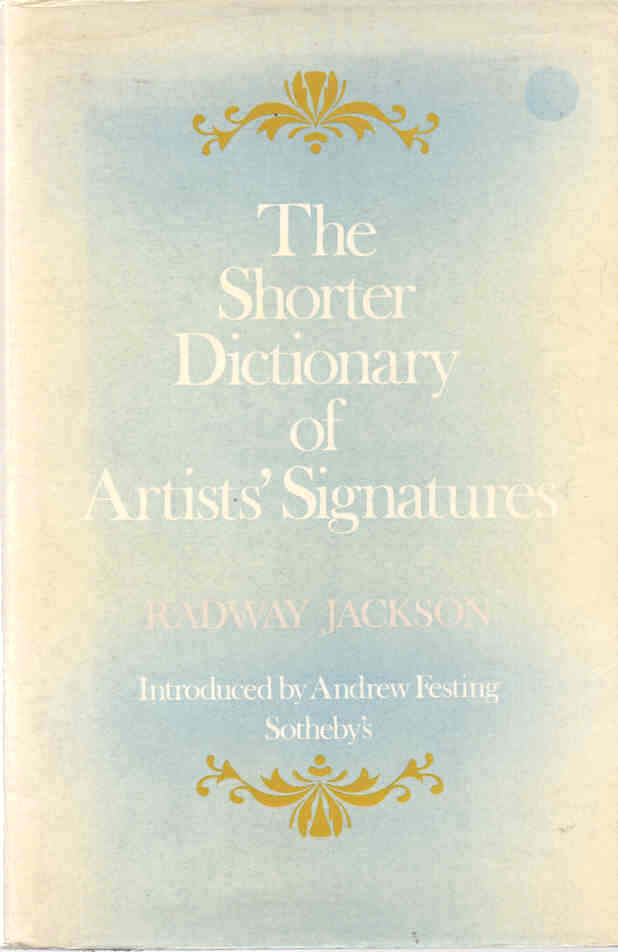 JACKSON, RADWAY - The Shorter Dictionary of Artists' Signatures