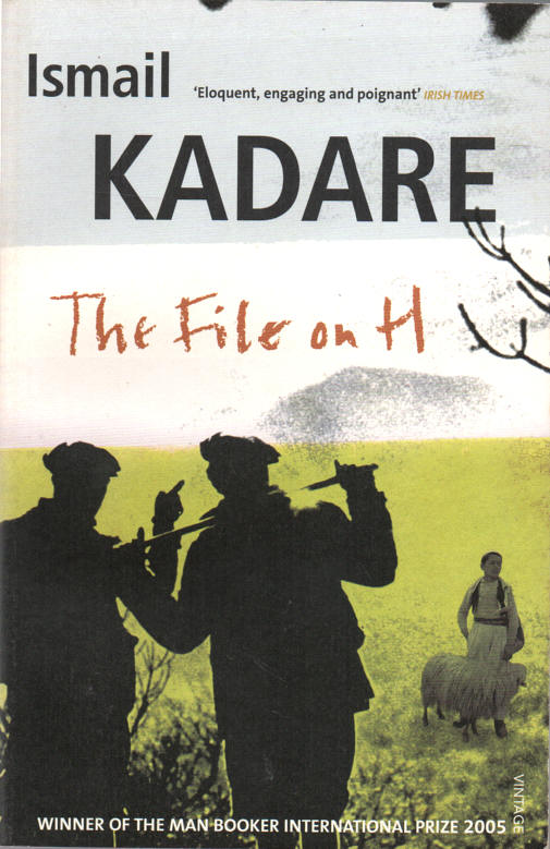 KADARE, ISMAIL (DAVID BELLOS FROM THE FRENCH VERSION OF THE ALBANIAN BY JUSUF VRIONI, TRANS.) - The File on H