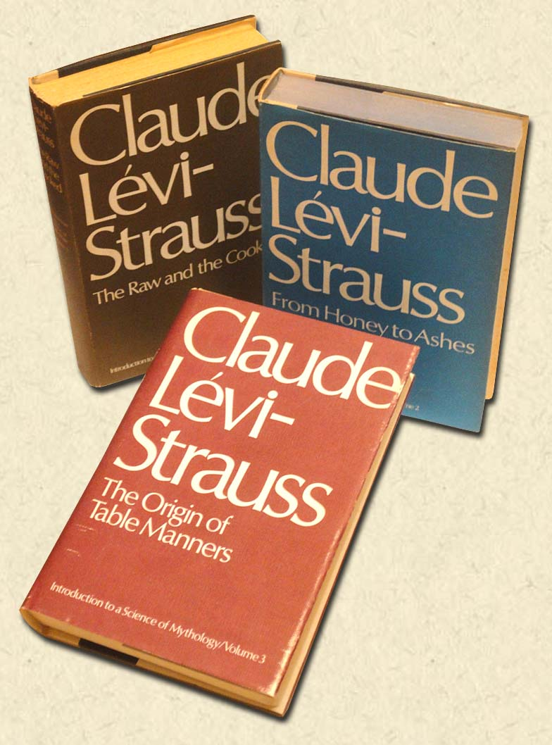 LEVI-STRAUSS, CLAUDE - Introduction to a Science of Mythology - 3 vols  The Raw and the Cooked; From Honey to Ashes; The Origin of Table Manners