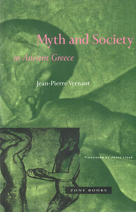 VERNANT, JEAN-PIERRE (JANET LLOYD, TRANS.) - Myth and Society in Ancient Greece
