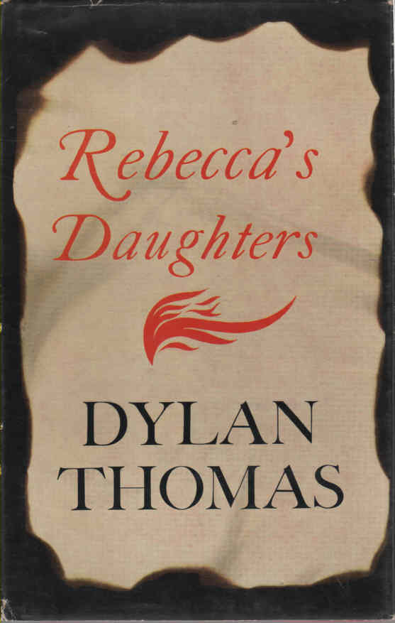 THOMAS, DYLAN - Rebecca's Daughters