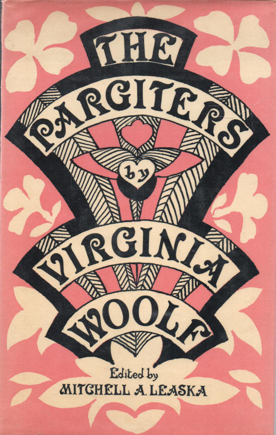 WOOLF, VIRGINIA (INTRODUCTION BY MITCHELL A. LEASKA, ED.) - The Pargiters  The Novel-Essay Portion of