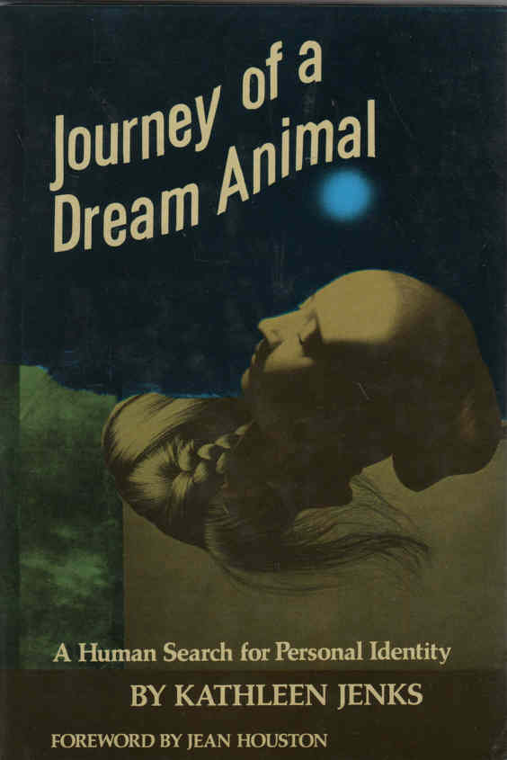 JENKS, KATHLEEN - Journey of a Dream Animal   A Human Search for Personal Identity.