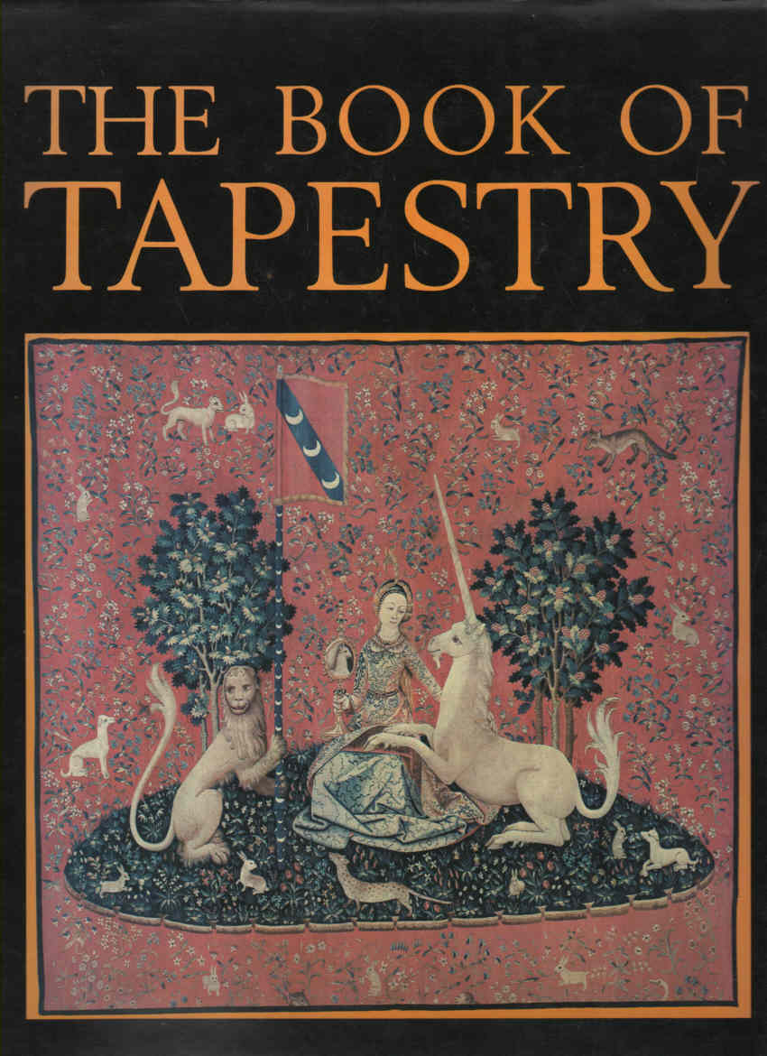 VERLET, PIERRE, ET.AL. (PREFACE BY JEAN LURCAT) - The Book of Tapestry  History and Technique