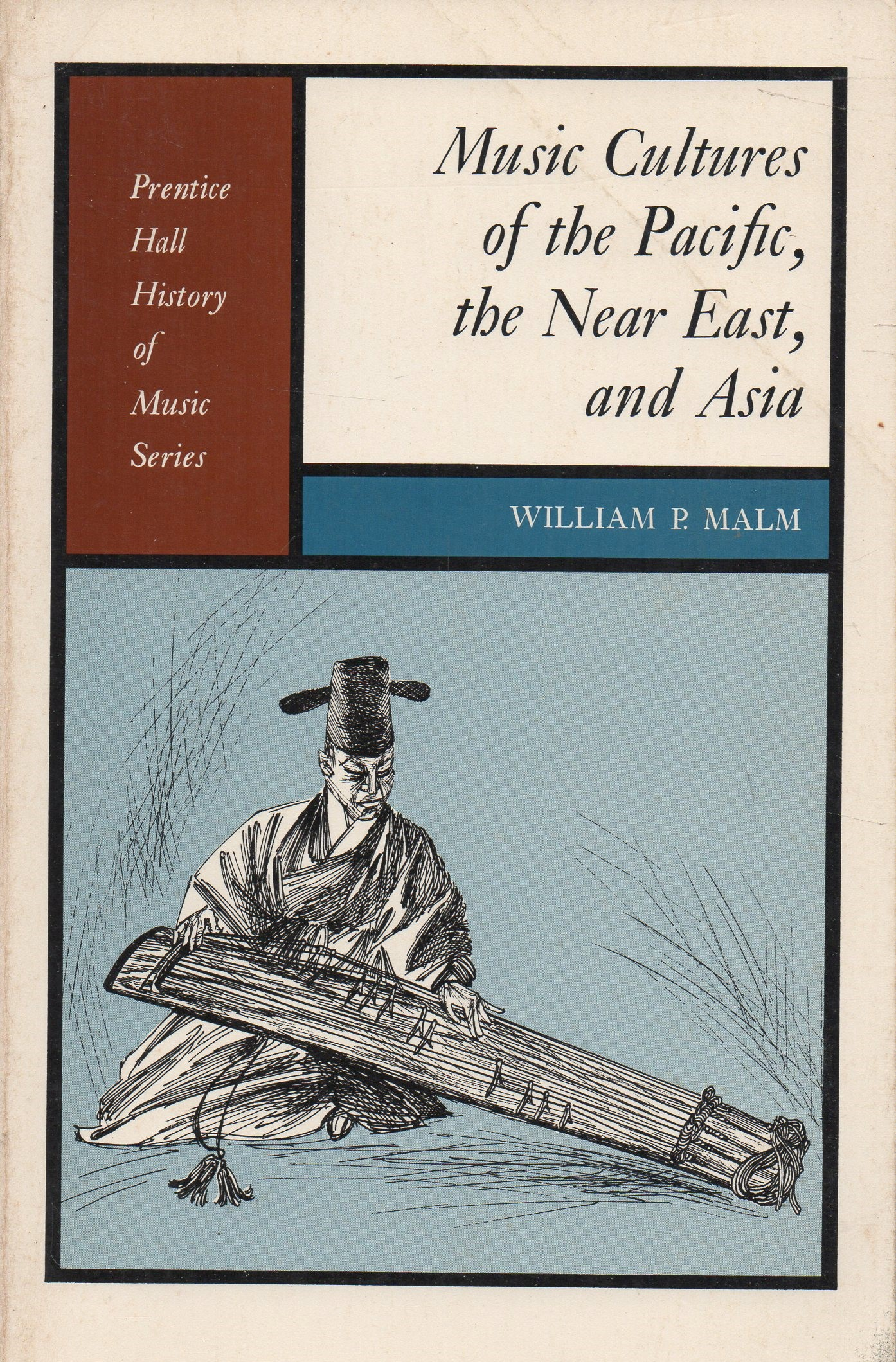 MALM, WILLIAM P - Music Cultures of the Pacific, the Near East and Asia