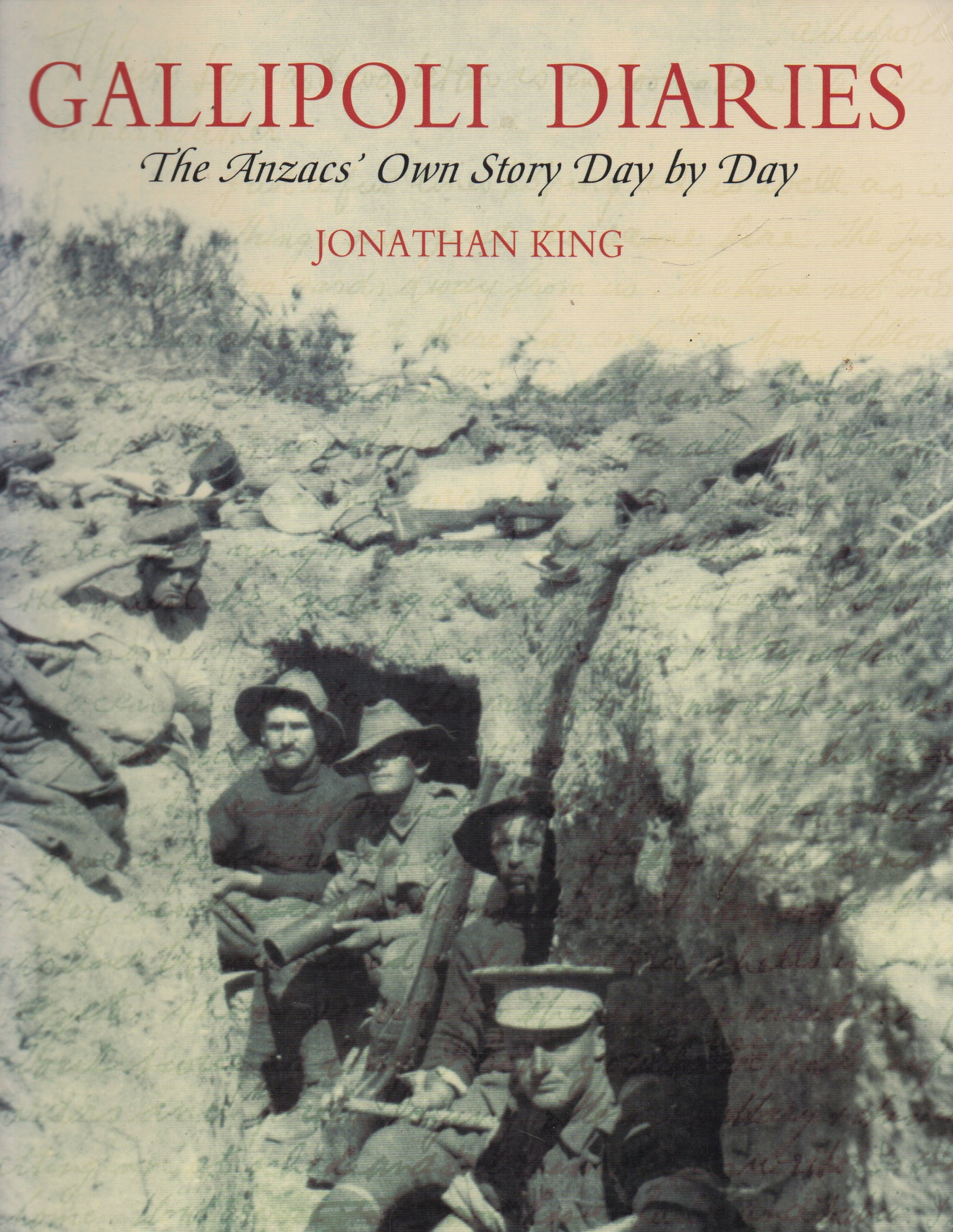 KING, JONATHAN - Gallipoli Diaries  The Anzacs' Own Story Day by Day