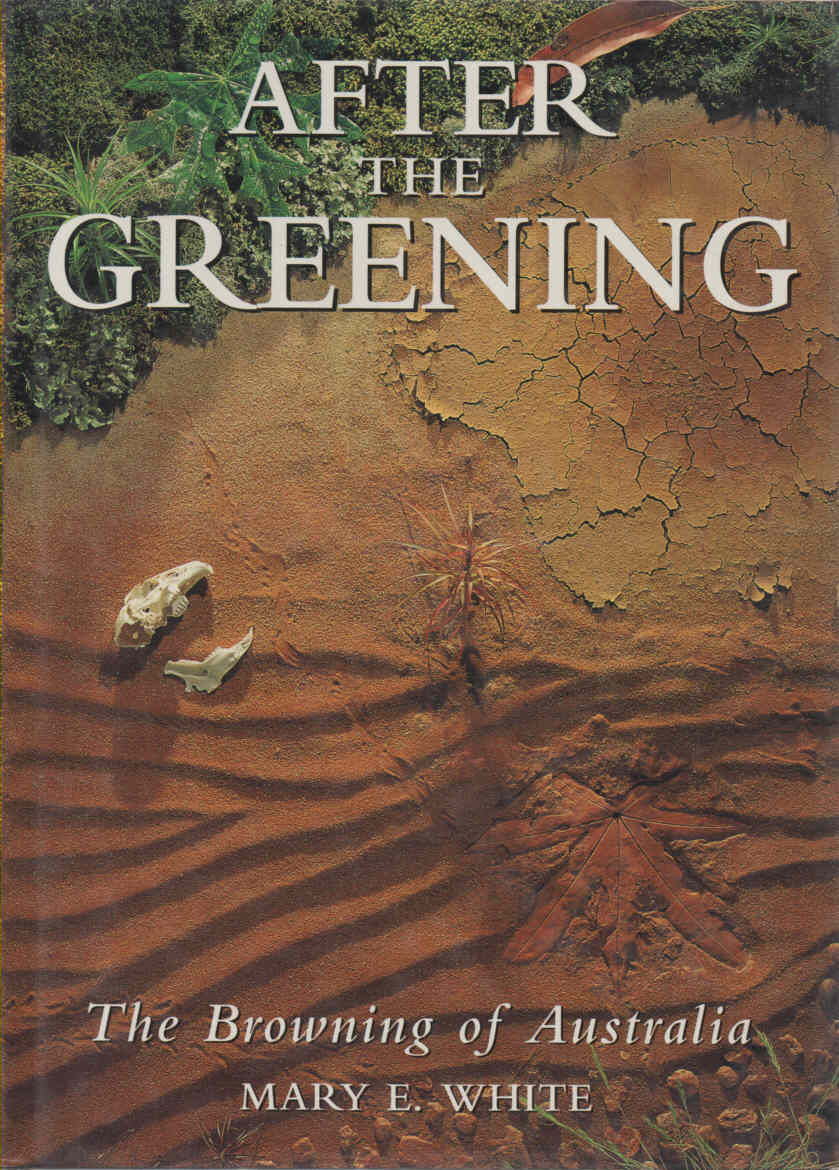 WHITE, MARY E. - After the Greening  The Browning of Australia