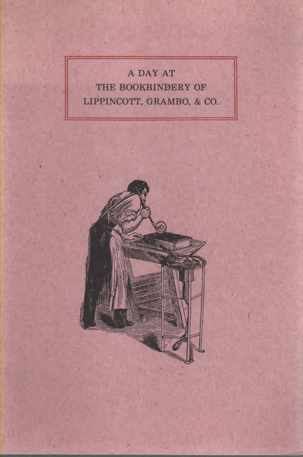 HINCKLEY, C.T. - A Day at the Bookbindery of Lippincott, Grambo, & Co.