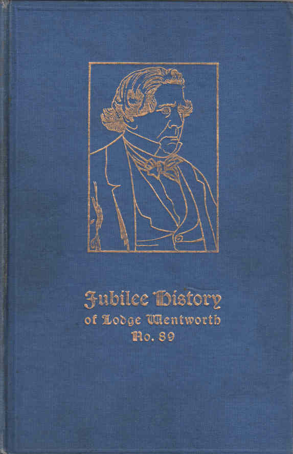 YUILL W.M., J.G., ET.AL. - Jubilee History of Lodge Wentworth, 1881-1931  No.89 on the Register of the United Grand Lodge of New South Wales