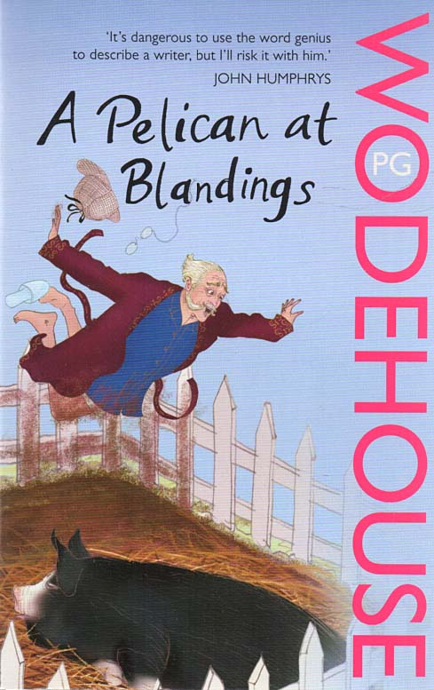 WODEHOUSE, P.G. - A Pelican at Blandings