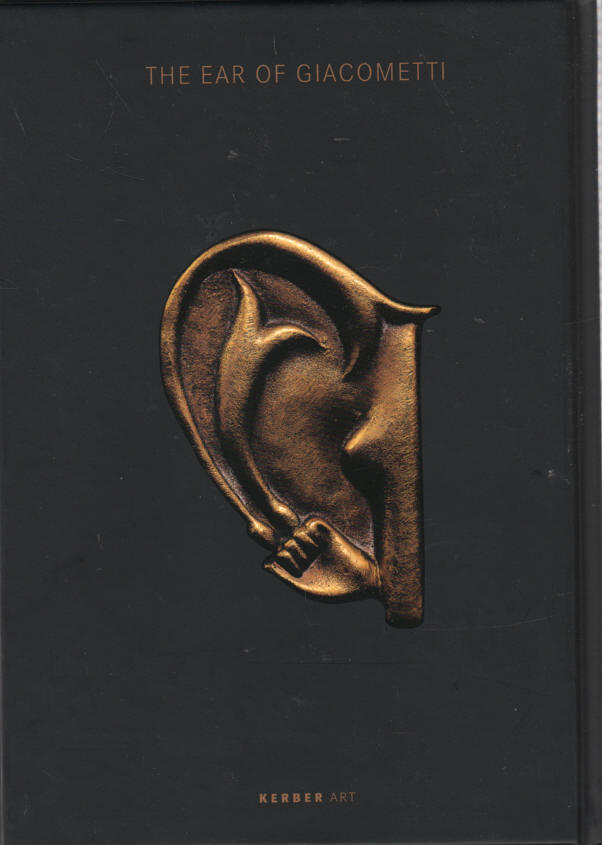 LEVY, THOMAS, ET.AL. - Das Ohr von Giacometti / The Ear of Giacometti  (Post-) Surreal Art from Meret Oppenheim to Mariella Mosler