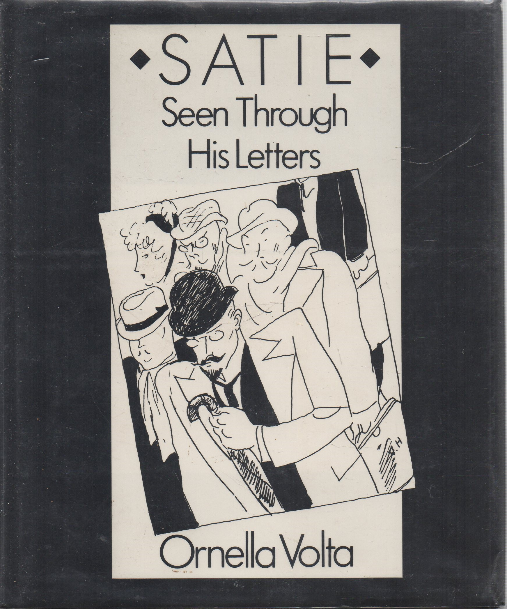 VOLTA, ORNELLA (MICHAEL BULLOCK, TRANS.; INTRODUCTION BY JOHN CAGE) - Satie  Seen Through His Letters