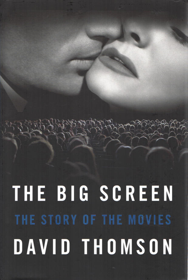 THOMSON, DAVID - The Big Screen  The Story of the Movies