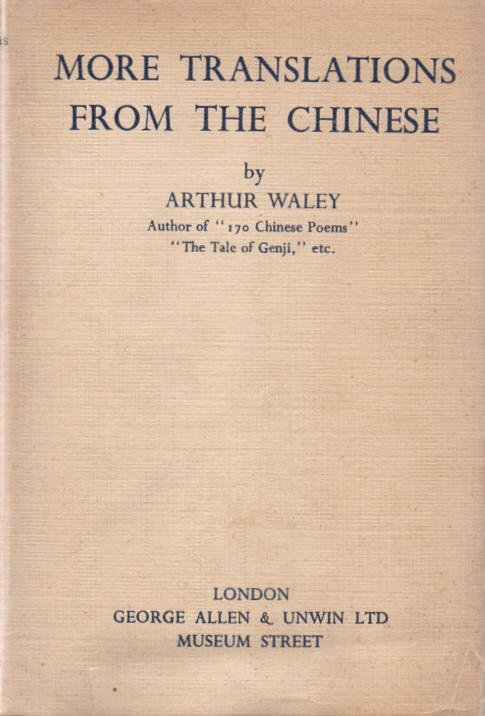 WALEY, ARTHUR (TRANS.) - More Translations from the Chinese