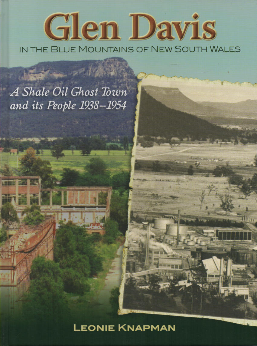 KNAPMAN, LEONIE - Glen Davis in the Blue Mountains of New South Wales  A Shale Oil Ghost Town and its People 1938-1954