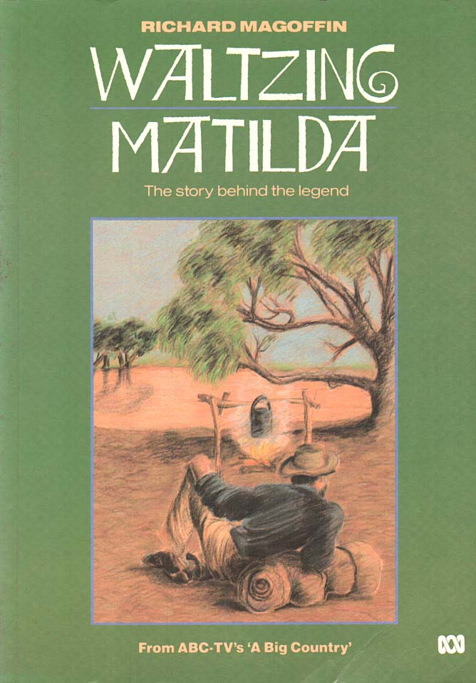 MAGOFFIN, RICHARD - Waltzing Matilda  The story behind the legend