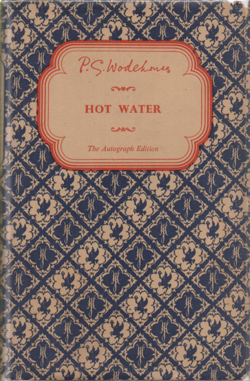 WODEHOUSE, P.G. - Hot Water: The Autograph edition