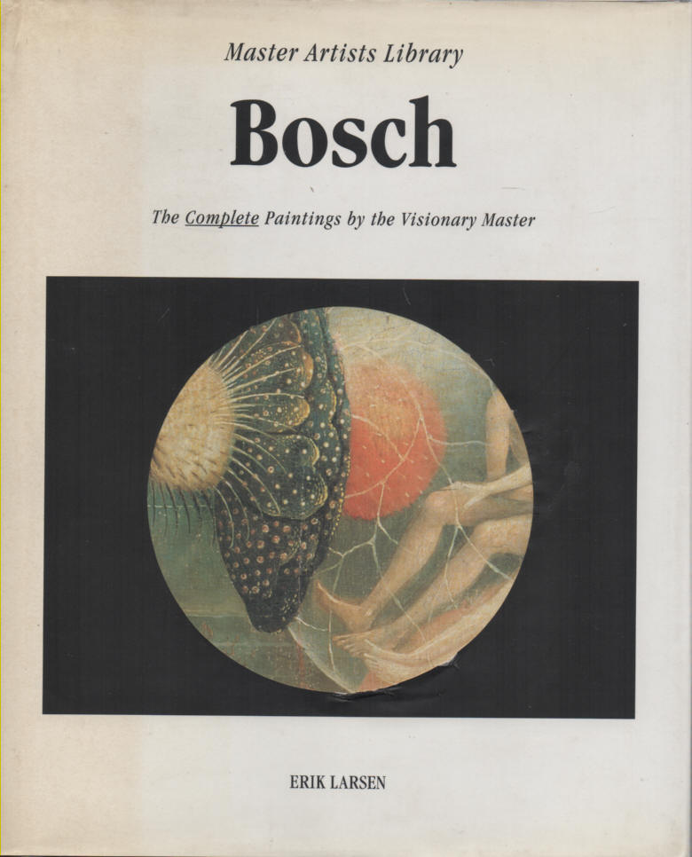 LARSEN, ERIK - Bosch - Master Artists Library  The Complete Paintings by the Visionary Master
