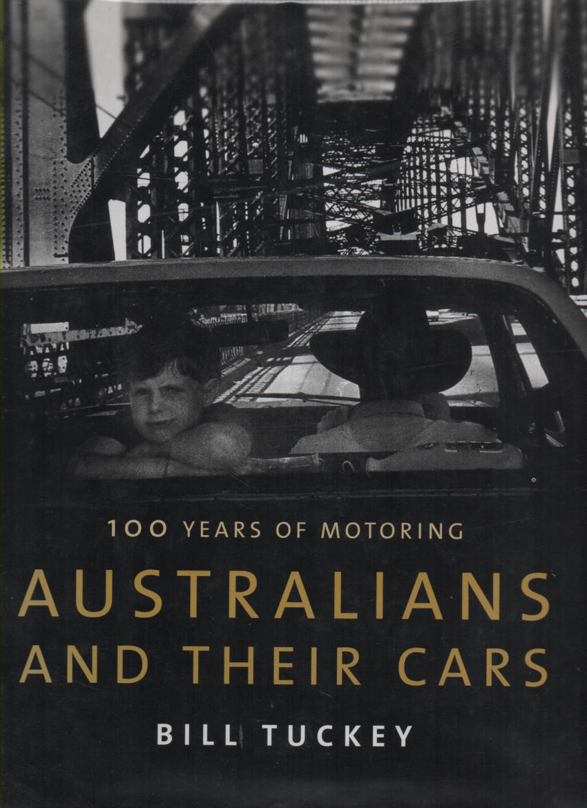 TUCKEY, BILL - Australians and Their Cars  100 Years of Motoring