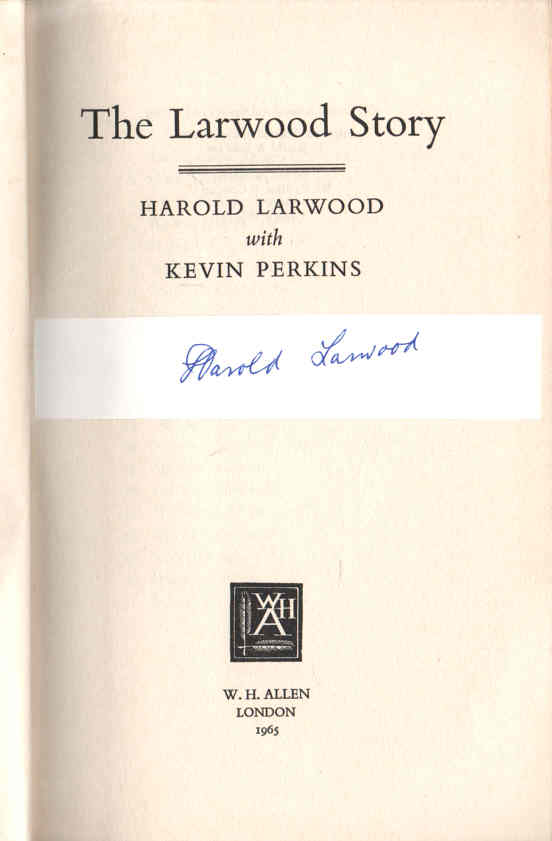 LARWOOD, HAROLD, WITH KEVIN PERKINS - The Larwood Story - signed copy  A Cricketer's Autobiography