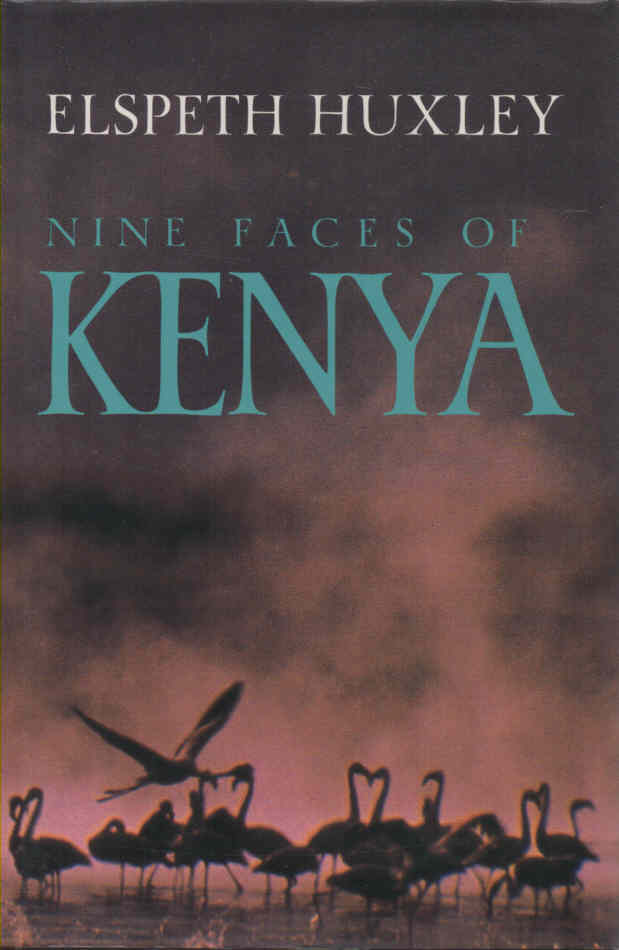 HUXLEY, ELSPETH (ED.) - Nine Faces of Kenya