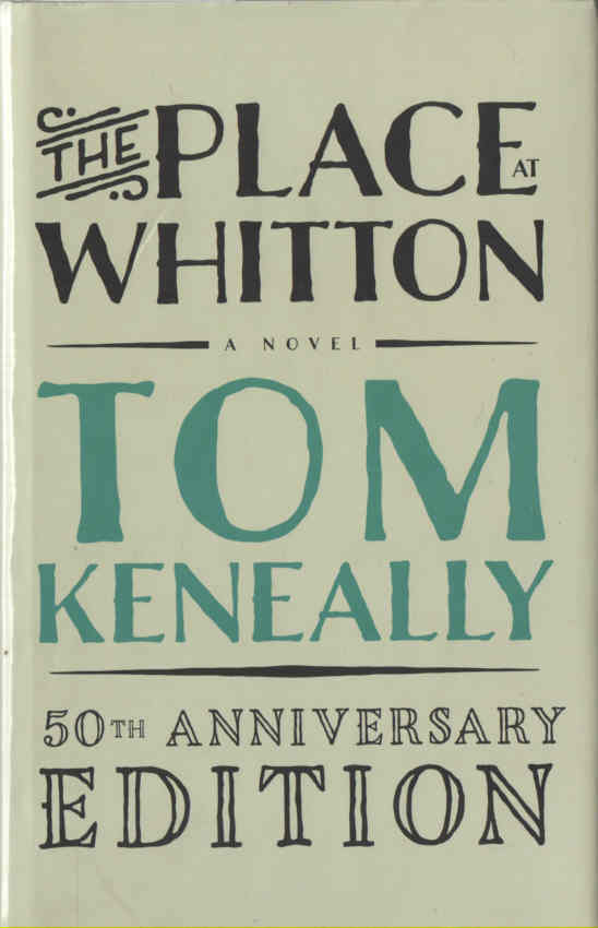 KENEALLY, TOM - The Place at Whitton - 50th Anniversary edition