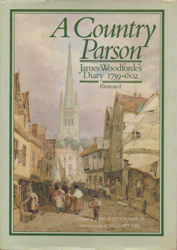WOODFORDE, REV. JAMES - A Country Parson  James Woodforde's Diary 1759-1802 Illustrated