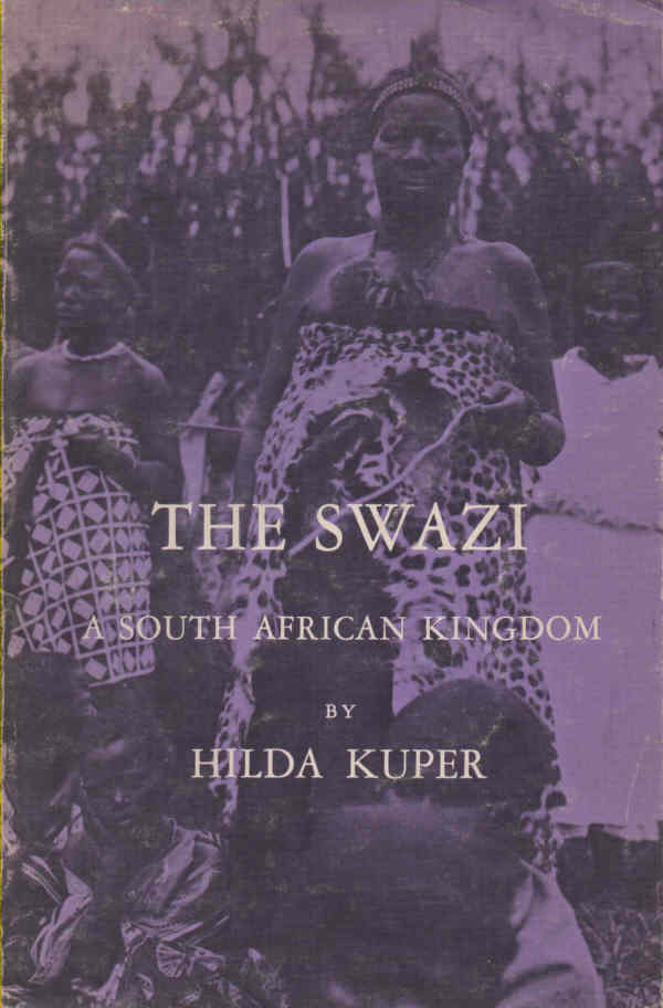 KUPER, HILDA - The Swazi - A South African Kingdom: Case Studies in Cultural Anthropology series