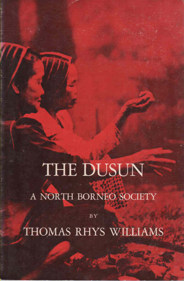 WILLIAMS, THOMAS RHYS - The Dusun - A North Borneo Society: Case Studies in Cultural Anthropology series