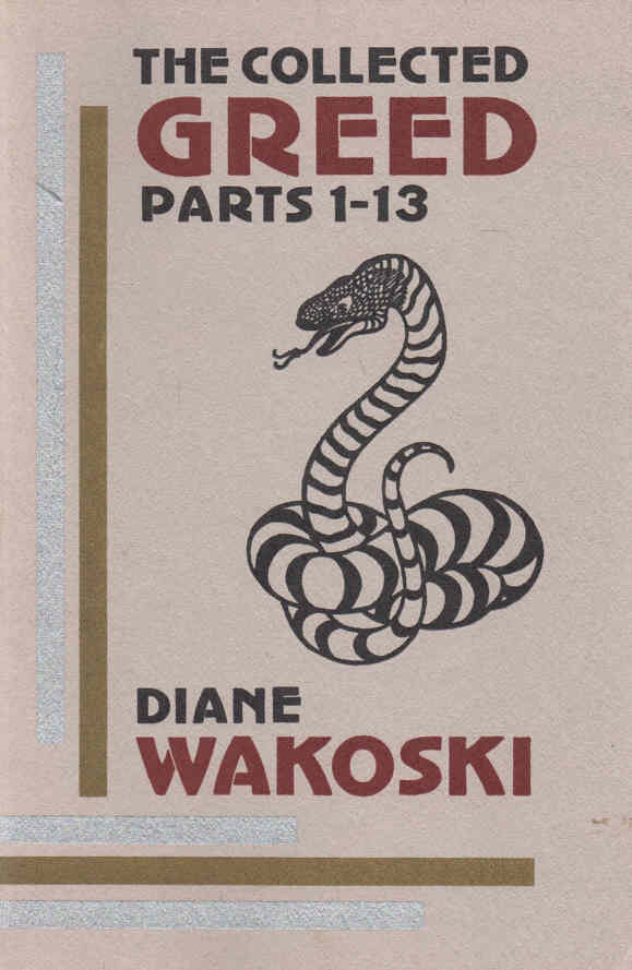 WAKOSKI, DIANE - The Collected Greed  Parts 1-13