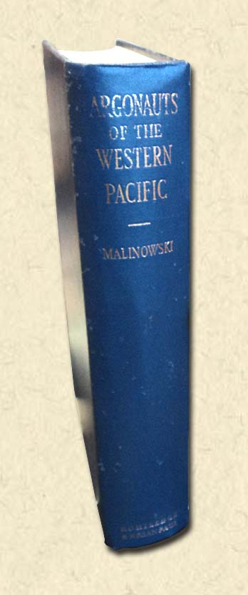MALINOWSKI, BRONISLAW (PREFACE SIR JAMES GEORGE FRAZER) - Argonauts of the Western Pacific  An Account of Native Enterprise and Adventure in the Archipelagoes of Melanesian New Guinea