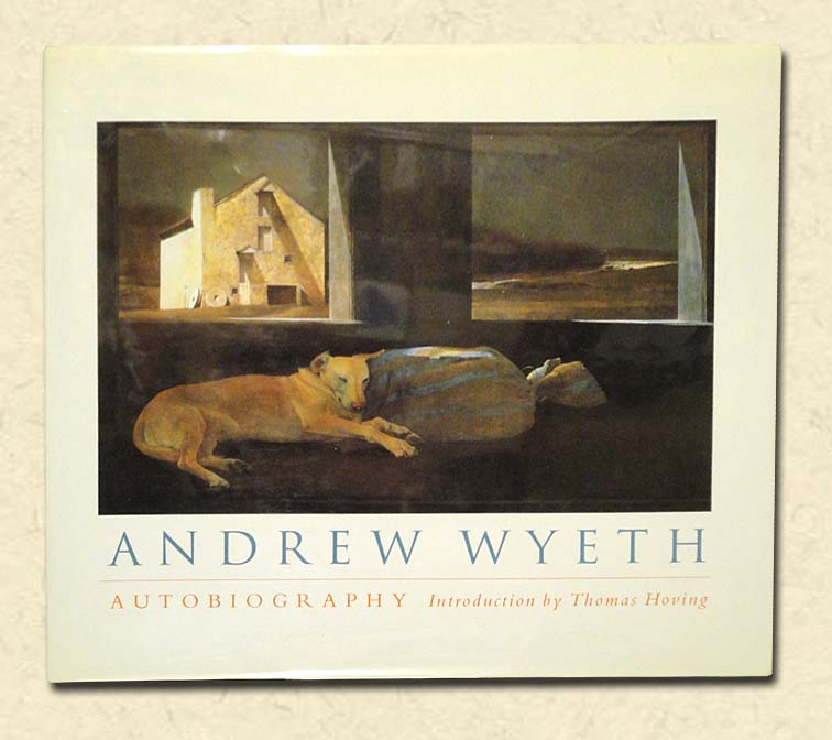 WYETH, ANDREW (INTRO. THOMAS HOVING) - Andrew Wyeth: Autobiography  With Commentaries by Andrew Wyeth as told to Thomas Hoving