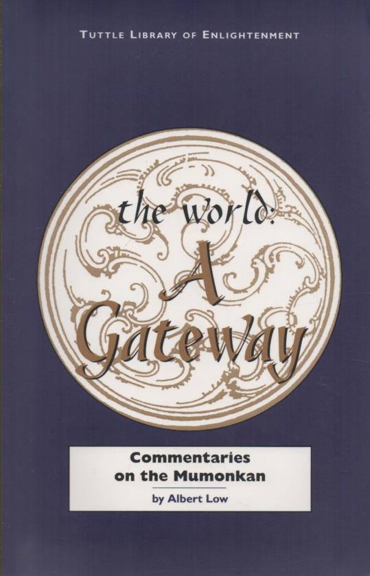 LOW, ALBERT - The World: A Gateway - Commentaries on the Mumonkan