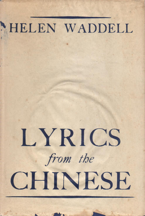 WADDELL, HELEN (TRANS.) - Lyrics from the Chinese