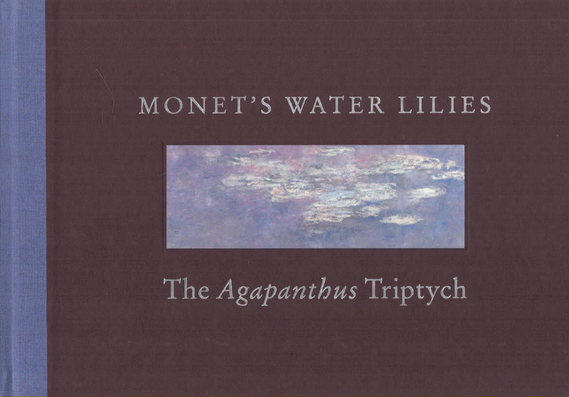 KELLY, SIMON WITH MARY SCHAFER & JOHANNA BERNSTEIN - Monet's Water Lilies  The Agapanthus Triptych